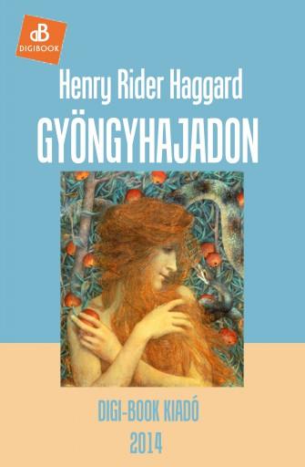Gyöngyhajadon - Ekönyv - Henry Rider Haggard