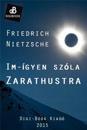 Im-ígyen szóla Zarathustra - Ekönyv - Nietzsche, Friedrich