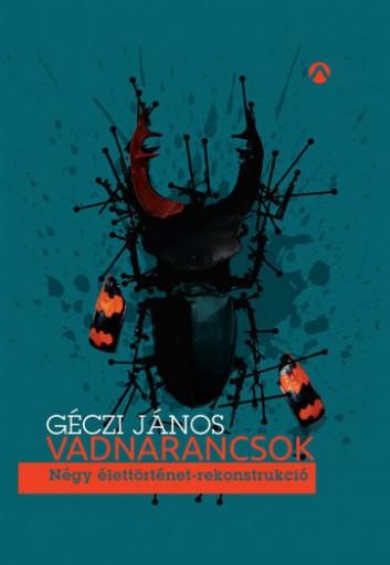 Vadnarancsok - Ebook - Géczi János