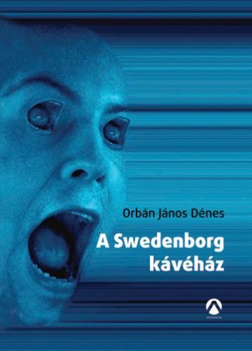 A Svedenborg kávéház - Ekönyv - Orbán János Dénes