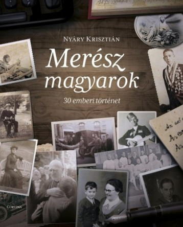 Merész magyarok - 30 emberi történet - Ekönyv - Nyáry Krisztián
