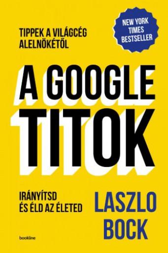 A Google-titok - Ekönyv - Bock Laszlo