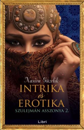 Intrika és erotika - Szulejmán asszonya 2. - Ekönyv - Nasira Güzelik