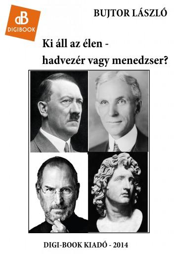 Ki áll az élen - hadvezér vagy menedzer? - Ebook - Bujtor László