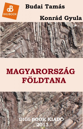 Magyarország földtana - Ekönyv - Budai Tamás - Konrád Gyula