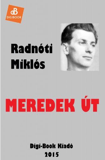 Meredek út - Ekönyv - Radnóti Miklós