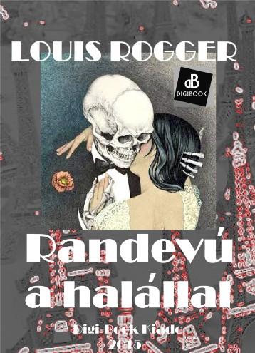 Randevú a halállal - Ekönyv - Rogger, Louis Lucien