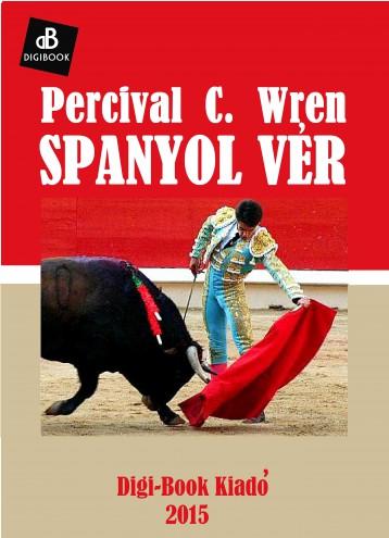 Spanyol vér - Ekönyv - Wren, Percival C.