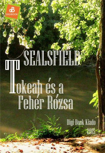 Tokeah és a Fehér Rózsa - Ekönyv - Sealsfield, Charles