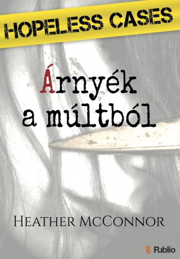 HOPELESS CASES II. - Árnyék a múltból - Ekönyv - Heather McConnor