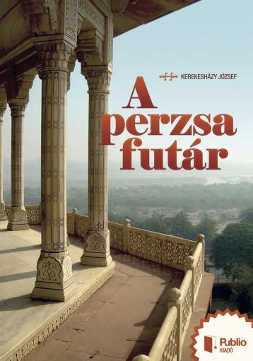 A perzsa futár - Ekönyv - Kerekesházy József