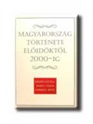 MAGYARORSZÁG TÖRTÉNETE ELŐIDŐKTŐL 2000-IG - Ekönyv - KRISTÓ GYULA-BARTA J.-GERGELY J.