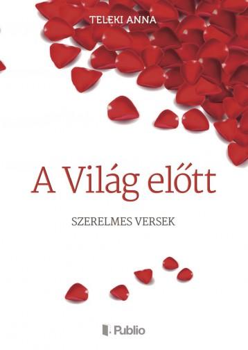 A VILÁG ELŐTT - Ekönyv - Teleki Anna