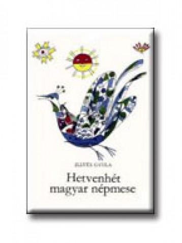 HETVENHÉT MAGYAR NÉPMESE - Ekönyv - ILLYÉS GYULA
