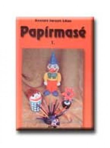PAPIRMASÉ 1. - Ekönyv - HAVASNÉ BORSZÉK LILIAN