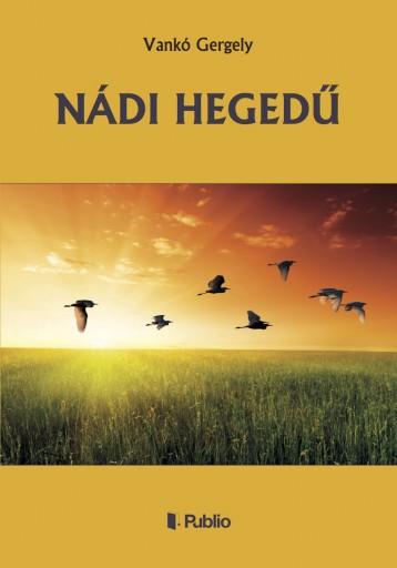 NÁDI HEGEDŰ - Ekönyv - Vankó Gergely