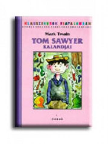 TOM SAWYER KALANDJAI - KLASSZIKUSOK FIATALOKNAK - - Ekönyv - TWAIN, MARK