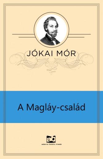 A Magláy-család - Ekönyv - Jókai Mór