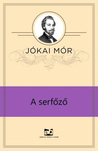 A serfőző - Ekönyv - Jókai Mór