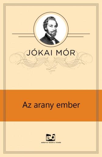 Az arany ember - Ekönyv - Jókai Mór