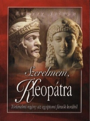 Szerelmem, Kleopátra - Ekönyv - Nemere István