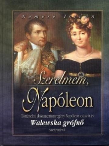 Szerelmem, Napóleon - Ekönyv - Nemere István