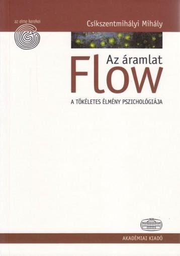 FLOW - AZ ÁRAMLAT - A TÖKÉLETES ÉLMÉNY PSZICHOLÓGIÁJA - Ekönyv - CSIKSZENTMIHÁLYI MIHÁLY
