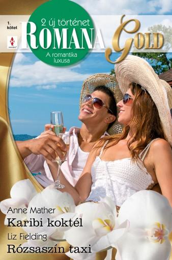 Romana Gold 1. kötet - Ekönyv - Anne Mather, Liz Fielding