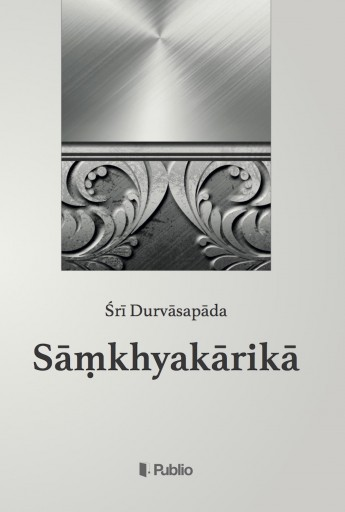 Sāṃkhyakārikā - Ekönyv - Śrī Durvāsapāda