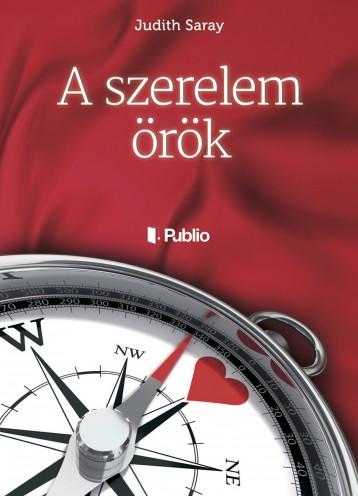 A szerelem örök - Ekönyv - Judith Saray