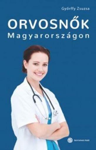 ORVOSNŐK MAGYARORSZÁGON - Ekönyv - GYŐRFFY ZSUZSA