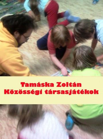 KÖZÖSSÉGI TÁRSASJÁTÉKOK - Ekönyv - Tamáska Zoltán