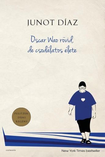 OSCAR WAO RÖVID, DE CSODÁLATOS ÉLETE - Ekönyv - DÍAZ, JUNOT
