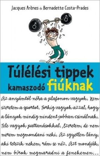 TÚLÉLÉSI TIPPEK KAMASZODÓ FIÚKNAK - Ekönyv - COSTA-PRADES, BERNADETTE ARENES, JACQUES