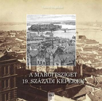 A MARGITSZIGET 19. SZÁZADI KÉPEKEN - Ekönyv - GILÁNYI MAGDOLNA
