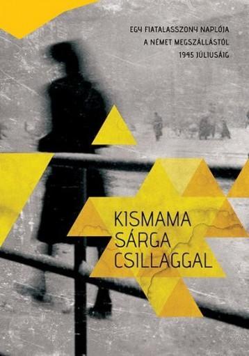 KISMAMA SÁRGA CSILLAGGAL - Ekönyv - HUHÁK HELÉNA-SZÉCSÉNYI ANDRÁS-SZÍVÓS ERI
