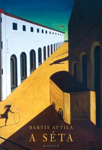 A séta - Ekönyv - Bartis Attila