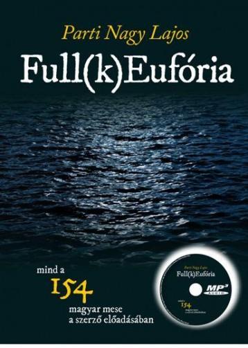 FULL(K)EUFÓRIA - MP3-CD-MELLÉKLETTEL - Ebook - PARTI NAGY LAJOS