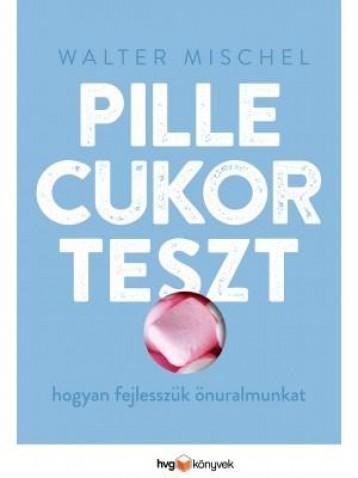 PILLECUKORTESZT - HOGYAN FEJLESSZÜK ÖNURALMUNKAT? - Ekönyv - WALTER, MISCHEL