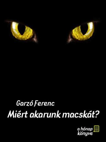 Miért akarunk macskát? - Ekönyv - Garzó Ferenc