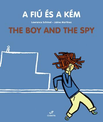 A fiú és a kém - The Boy And The Spy - Ekönyv - Lawrence Schimel