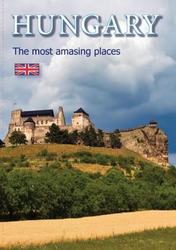 HUNGARY  - THE MOST AMAZING PLACES - Ekönyv - CASTELOART KFT.