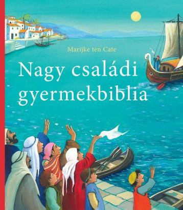 NAGY CSALÁDI GYERMEKBIBLIA - Ekönyv - CATE, MARIJKE TEN