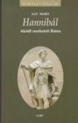 HANNIBÁL AKITŐL RESZKETETT RÓMA - KIRÁLYI HÁZAK - Ebook - MARY, LUC
