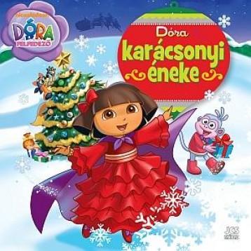 DÓRA, A FELFEDEZŐ - DÓRA KARÁCSONYI ÉNEKE - Ekönyv - JCS MÉDIA KFT