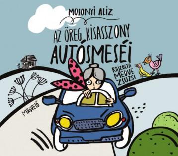 Az öreg kisasszony autósmeséi - Ekönyv - Mosonyi Aliz