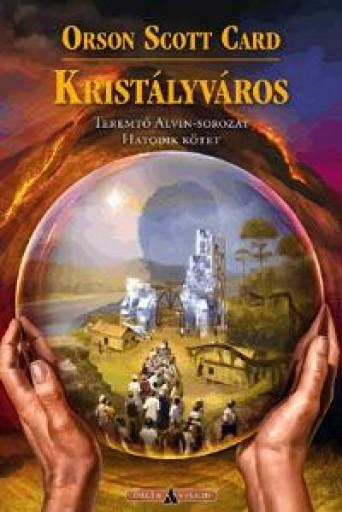 KRISTÁLYVÁROS - TEREMTŐ ALVIN-SOR. 6. - Ekönyv - CARD, ORSON SCOTT