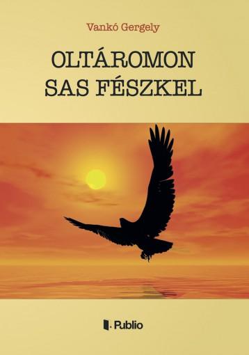 OLTÁROMON SAS FÉSZKEL - Ekönyv - Dr. Vankó Gergely