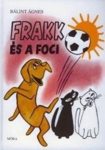FRAKK ÉS A FOCI - Ekönyv - BÁLINT ÁGNES
