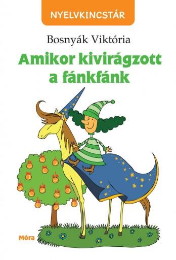 AMIKOR KIVIRÁGZOTT A FÁNKFÁNK - Ekönyv - BOSNYÁK VIKTÓRIA